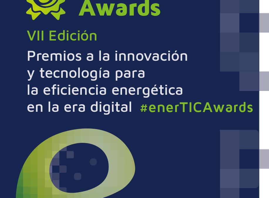 VII edición enerTIC Awards: Premios a la Innovación y tecnología para la eficiencia energética en la nueva era digital